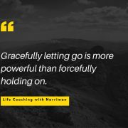 Allowing the loss, creates space to receive the gain.Gracefully letting go is more powerful than forcefully holding on.