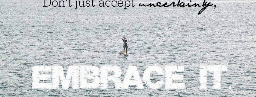Embrace-Uncertainty